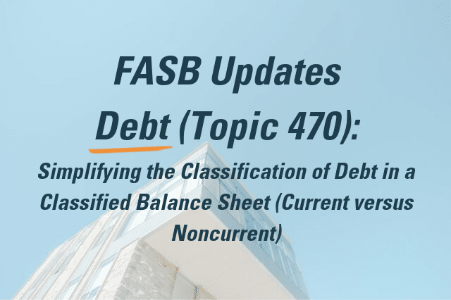 FASB Update Topic 470: Debt on Classified Balance Sheets