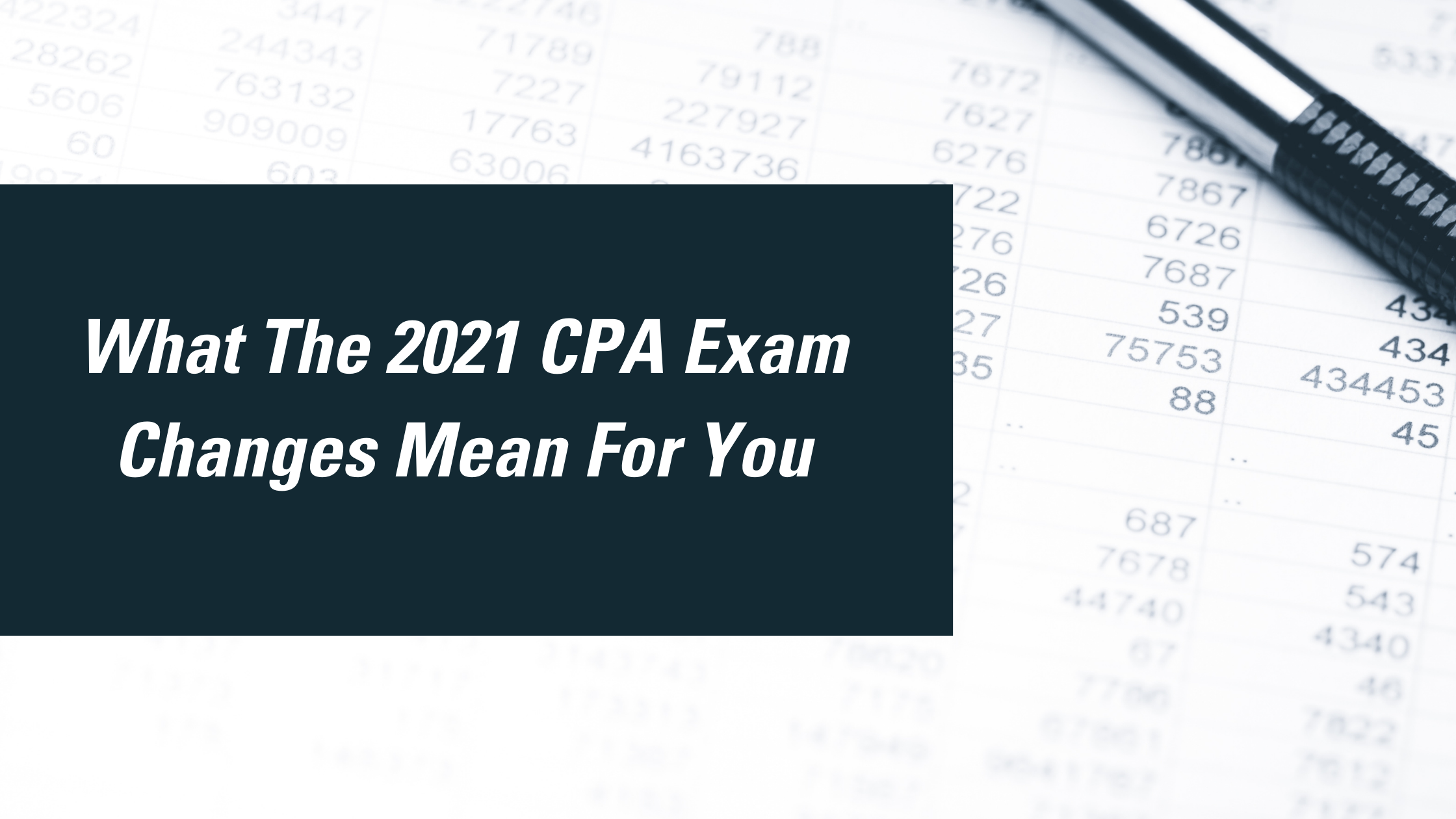 CPA Exam Changes 2021